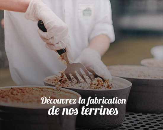 La fabrication de nos terrines